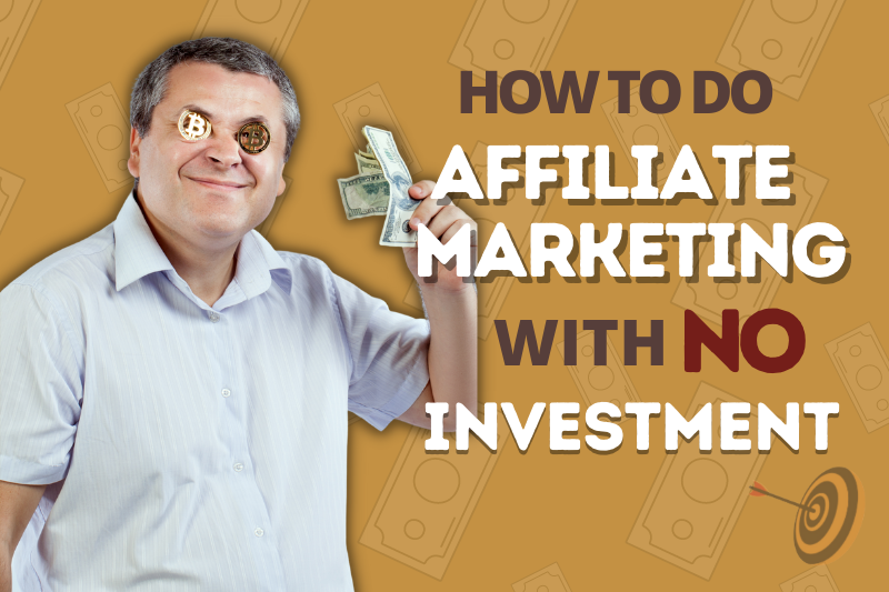 How to Start Affiliate Marketing With No Investment