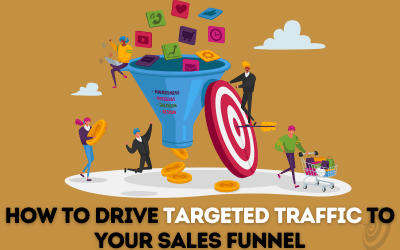 How to Drive Targeted Traffic to your Sales Funnel